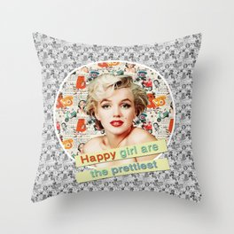 happy girls are the prettiest || Marilyn Throw Pillow