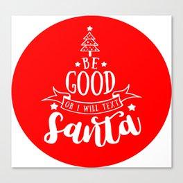 I Will Text Santa Canvas Print