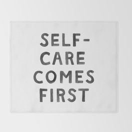 Self-Care Comes First Throw Blanket