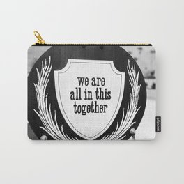 In it together sign Carry-All Pouch