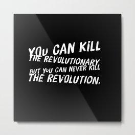 Can Never Kill The Revolution Metal Print