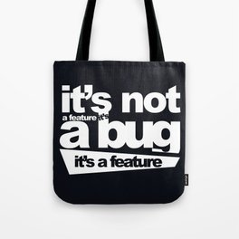 Bug or feature Tote Bag