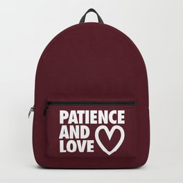 Patience and Love Backpack