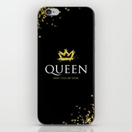 Queen - Don't Dull My Shine iPhone Skin