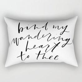 Bind My Wandering Heart to Tee Rectangular Pillow