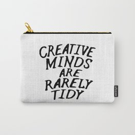 Creative Minds Are Rarely Tidy Carry-All Pouch