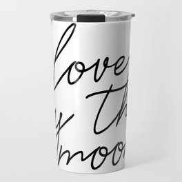 Live by the sun love by the moon (2 of 2) Travel Mug