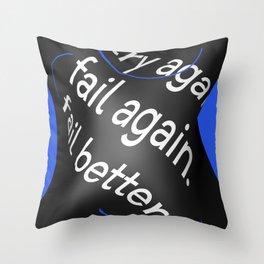 try again. fail again. fail better. Throw Pillow