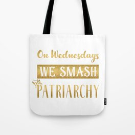 On Wednesdays We Smash the Patriarchy, Gold Tote Bag