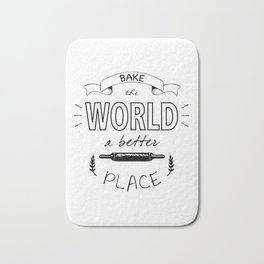 Bake the world a better place with one cake at a time. Bath Mat