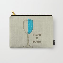 The Glass Is Half Full Carry-All Pouch