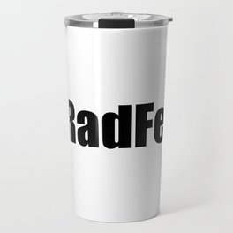 #RadFem Radical Feminist Travel Mug