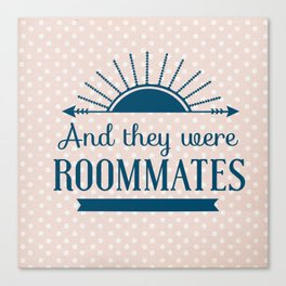 And They Were Roommates (Pink) Canvas Print