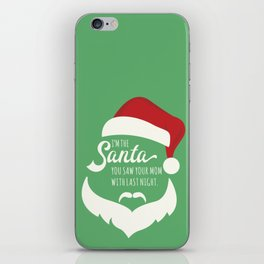 I saw mommy kissing Santa Clause iPhone Skin