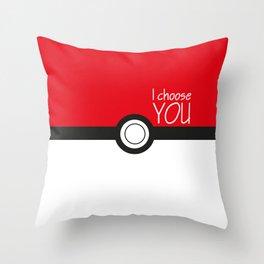 I choose you! Throw Pillow