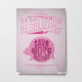 New Year's Resolution #07: Save more money Metal Print