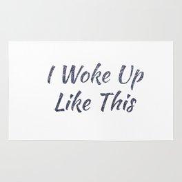I Woke Up Like This Rug