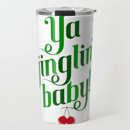 Ya Jinglin, Baby! Travel Mug