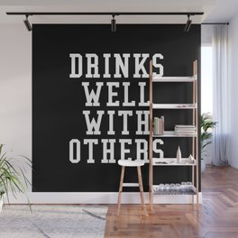 Drinks Well With Others (Black & White) Wall Mural