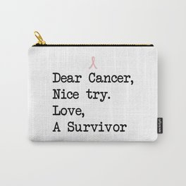 Nice Try, Cancer (Black Text) Carry-All Pouch