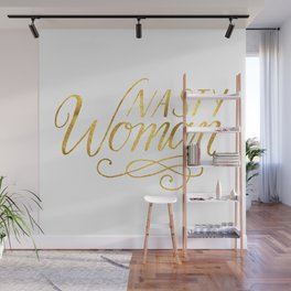 Nasty Woman - gold leaf Wall Mural