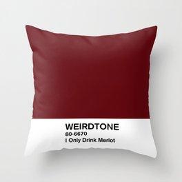I Only Drink Merlot Throw Pillow