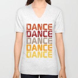 Dance Dance Dance (Hot)  Unisex V-Neck