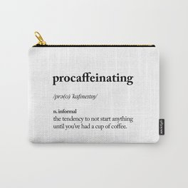Procaffeinating Black and White Dictionary Definition Meme wake up bedroom poster Carry-All Pouch