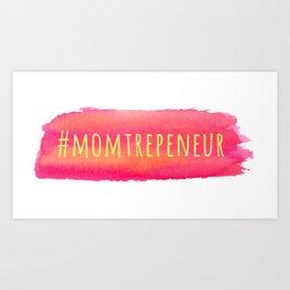#Momtrepeneur Art Print