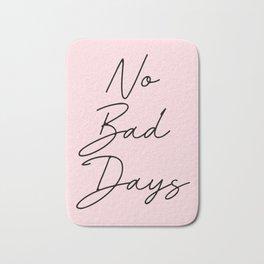 no bad days Bath Mat