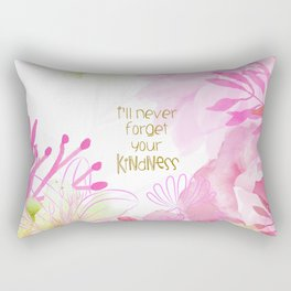 I'll Never Forget Your Kindness Rectangular Pillow