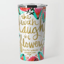 The Earth Laughs in Flowers – Pink & Gold Travel Mug