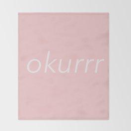 okurrr pink Throw Blanket