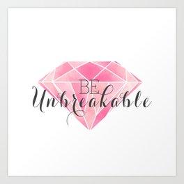 Be Unbreakable (Pink Diamond) Art Print