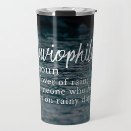 Pluviophile - Word Nerd Definition - Rainy Background Travel Mug