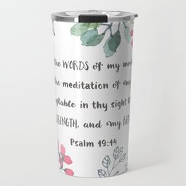 Let the Words of my Mouth-Ps 19:14 Travel Mug