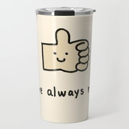 You're always right Travel Mug