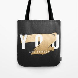 You Are Enough (Faux Gold Foil) Tote Bag
