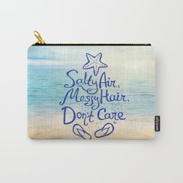 'Salty Air, Messy Hair, Don't Care' Carry-All Pouch