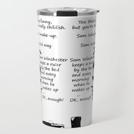 Sam Winchester Keeps a Ruler By His Bed Travel Mug
