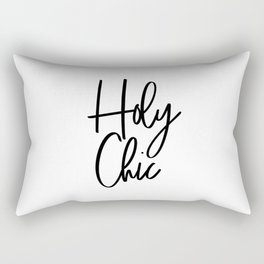 Holy Chic, Printable Wall Art, Bedroom Decor, Printable Art, Fashion Quote, Fashion Print Rectangular Pillow