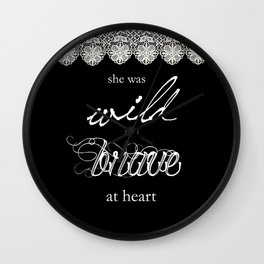 Wild and Brave Wall Clock