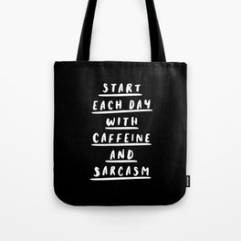 Start Each Day With Caffeine and Sarcasm black-white sassy coffee poster home room wall decor Tote Bag