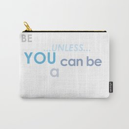 Always Be Yourself Shark Carry-All Pouch