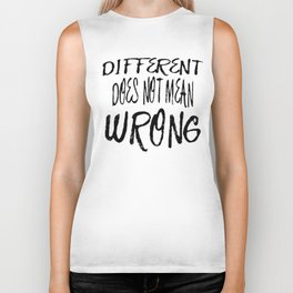 Different Does Not Mean Wrong Biker Tank