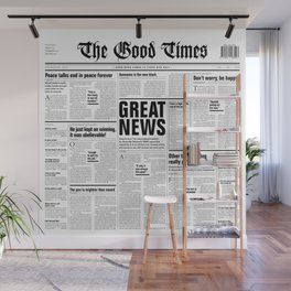 The Good Times Vol. 1, No. 1 / Newspaper with only good news Wall Mural