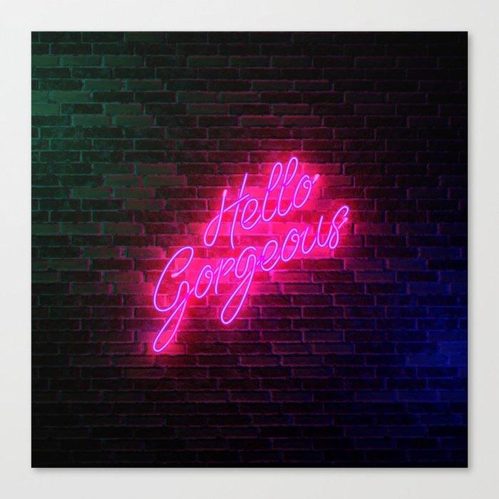 Hello Gorgeous - Neon Sign Canvas Print