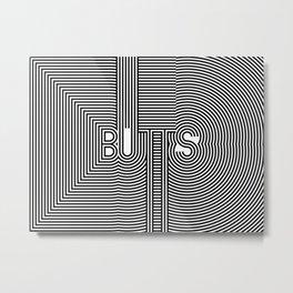 BUTTS Metal Print