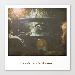 Leave this town Canvas Print