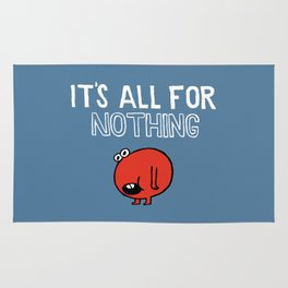 It's all for nothing Rug